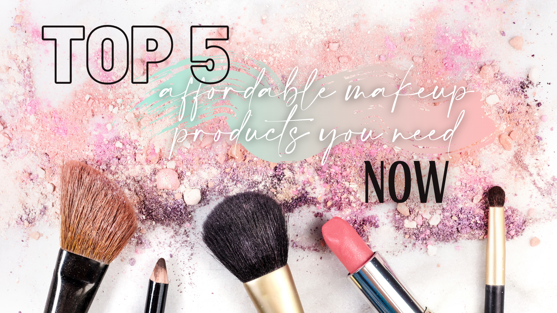 Top 5 Affordable Makeup Products You Need NOW!